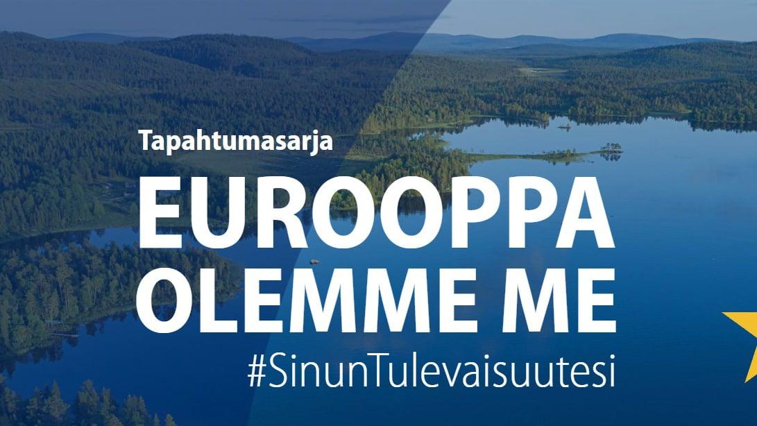 """Taustalla järvimaisema ja sen päällä valkoinen teksti: """"Tapahtumasarja Eurooppa olemme me #SinunTulevaisuutesi"""""""